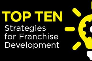 Top Ten Strategies for Franchise Development